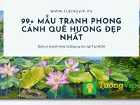 99+ Mẫu Tranh Treo Tường Phong Cảnh Quê Hương Đẹp Nhất
